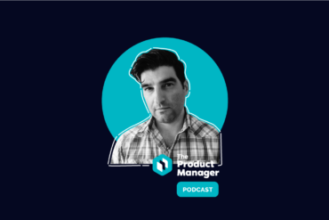 photo of Paul Ortchanian on a navy background with a teal circle and The Product Manager podcast logo